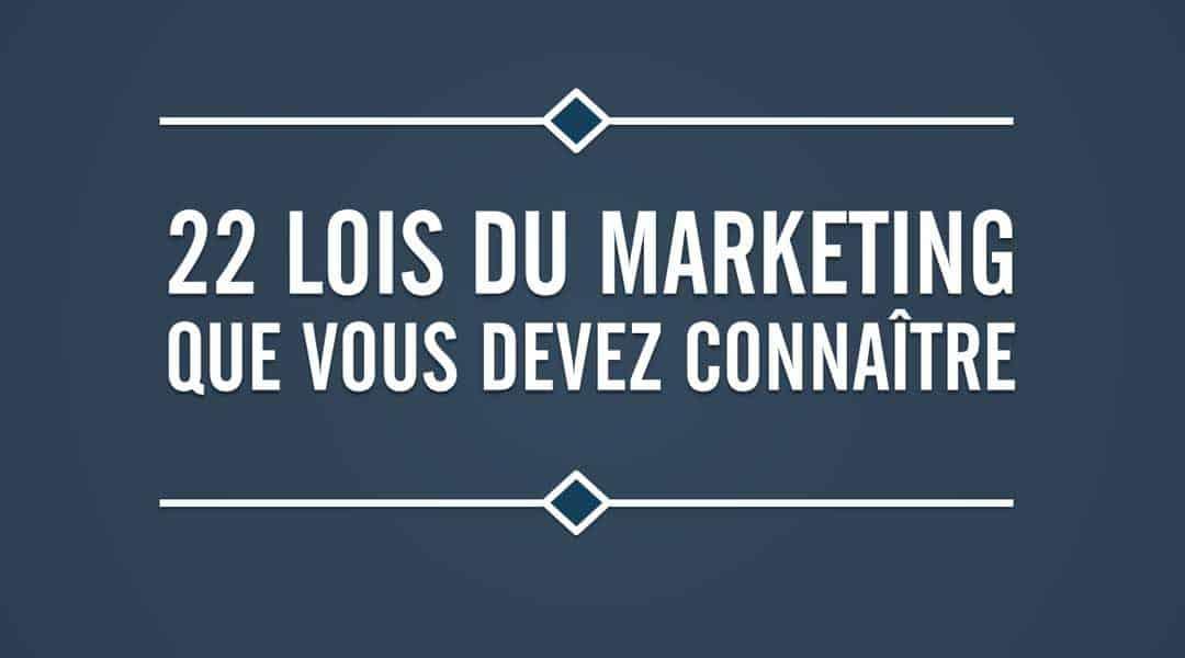 Les 22 lois immuables du marketing : Violez-les à vos risques et périls !